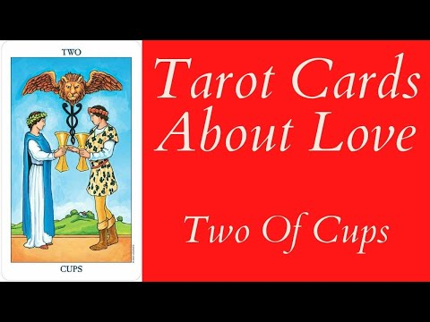 Tarot Cards About Love ❤ The Two Of Cups ❤ The ONE YOU Want!