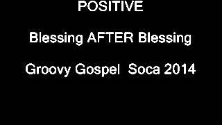 POSITIVE- Blessing After Blessing