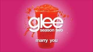 Marry You | Glee [HD FULL STUDIO]