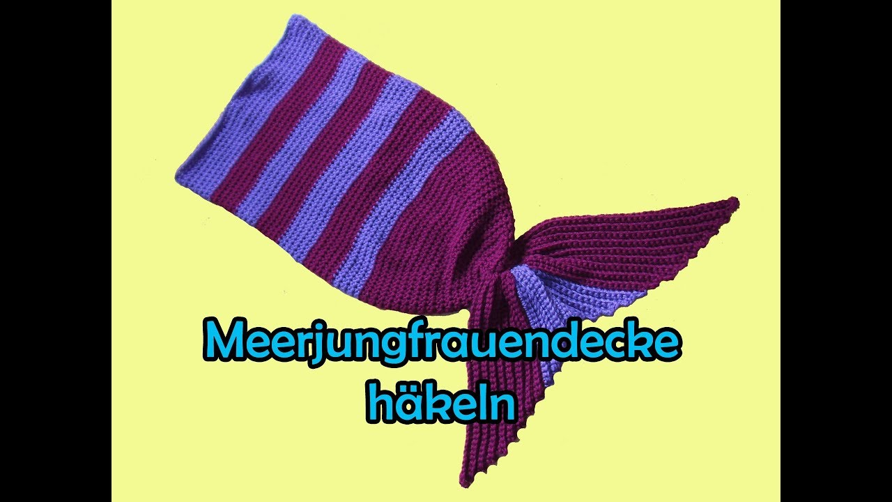 Meerjungfrauendecke Häkeln Romy Fischer Häkelanleitung Youtube