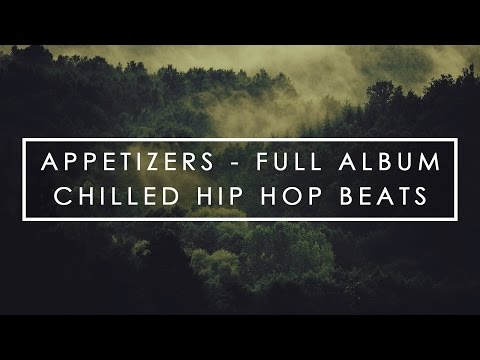 ♫ Appetizers - Full Album \\ Chilled Hip Hop \\ Beats \\ Jazzy