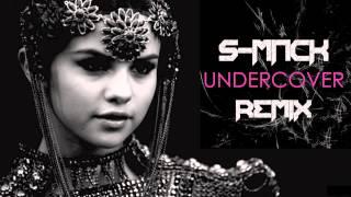 Selena Gomez - Undercover (S-MACK Remix)