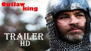 OUTLAW KING Trailer (2018) | HD |  Chris Pine, Aaron Taylor-Johnson, Florence Pugh