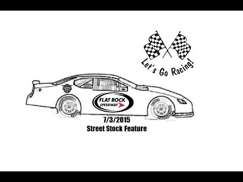 Flat Rock Speedway, 7/3/2015 Street Stock Feature