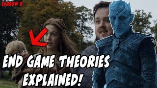 End Game Theories EXPLAINED! Game Of Thrones Season 8