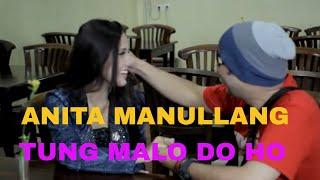 ANITA MANULLANG - Tung Malo Do Ho (Music Video)