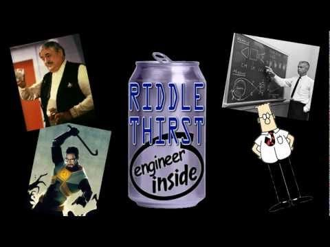 """Riddle Thirst """"The Engineering Edition"""""""