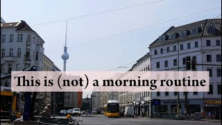 A Morning in Berlin (for when your roommate is sleeping)