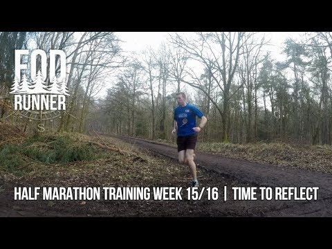 Half Marathon Training Week 15/16 | Time To Reflect | FOD Runner