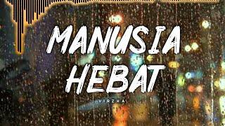 Download lagu Virzha - Manusia Hebat // Lirik