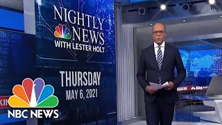 NBC Nightly News Broadcast (Full) - May 6th, 2021 | NBC Nightly News