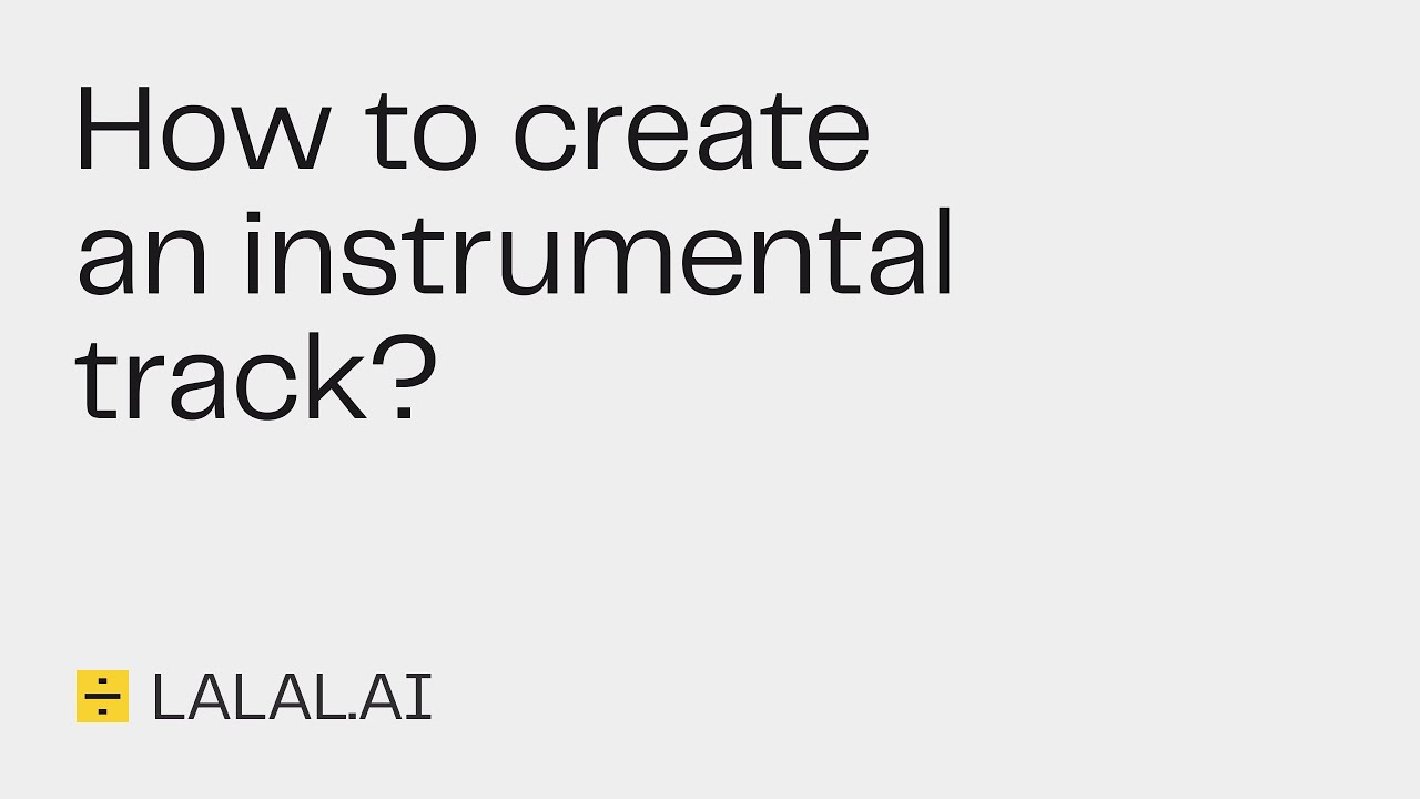 Lalal.ai Guide: How to Create an Instrumental Track