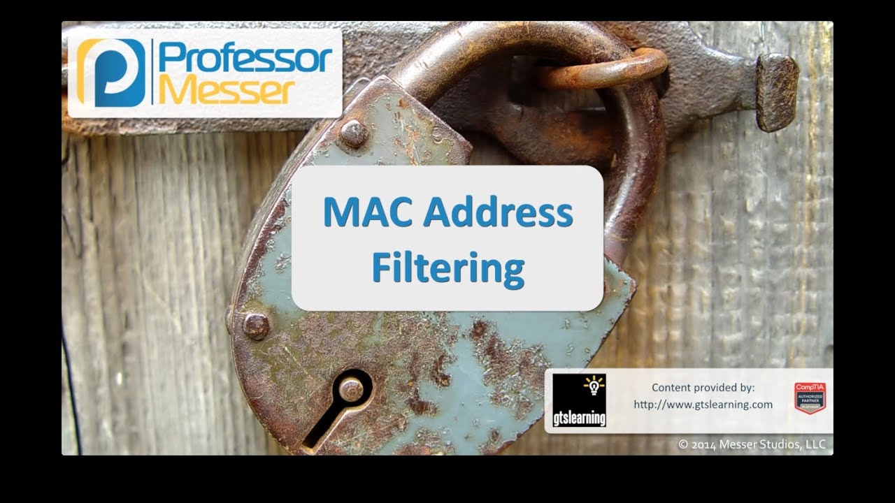 MAC Address Filtering - CompTIA Security+ SY0-401: 1.5