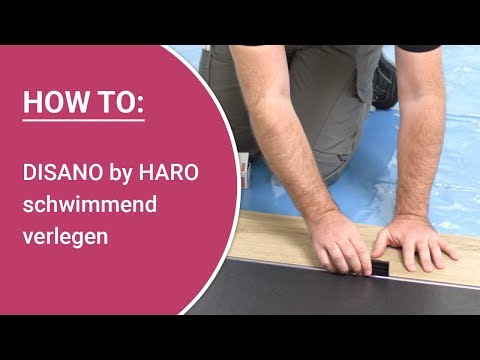 Designboden DISANO by HARO selbst verlegen – Verlegeanleitung: schwimmende Verlegung