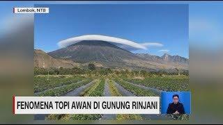 Bikin Takjub! Fenomena Topi Awan di Gunung Rinjani