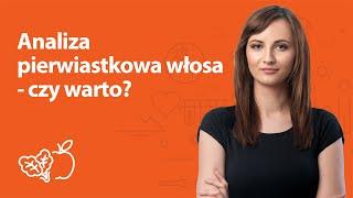 Analiza pierwiastkowa włosa - czy warto? | Kamila Lipowicz | Porady dietetyka klinicznego