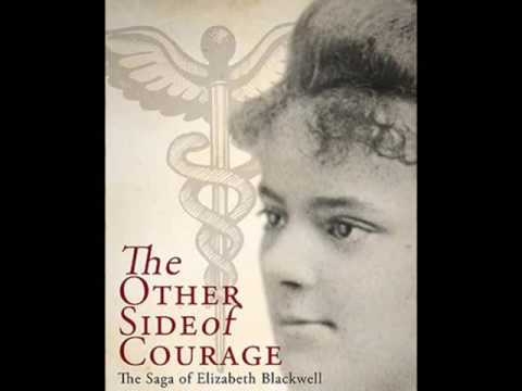 The Other Side of Courage - The Saga of Elizabeth Blackwell
