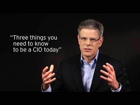 Three things you need to know to be a CIO today