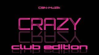Csn-muzik Crazy