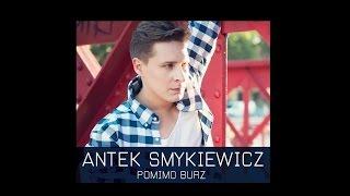 Antek Smykiewicz -  Pomimo Burz  (tekst)