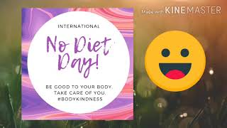 International No Diet Day (May 6)