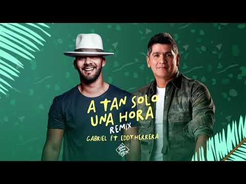 """Gabriel ft. Eddy Herrera - """"A Tan Solo Una Hora"""" (remix)"""