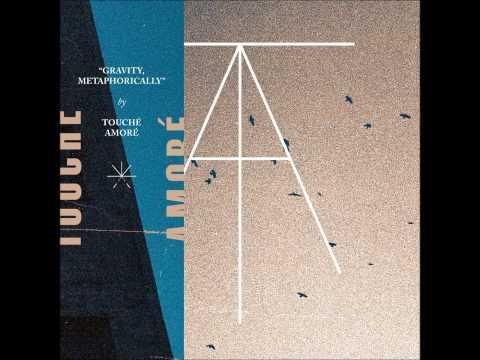 Touché Amoré - Gravity, Metaphorically (Split Single)