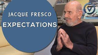 Jacque Fresco - Expectations - Dec. 28, 2010