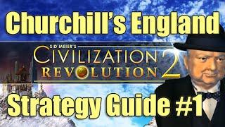 Civilization Revolution 2 | Churchill's England #1 (Strategy Tutorial Guide)