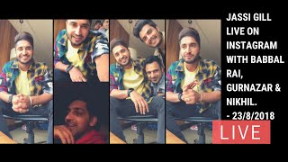 Jassi Gill Live at Instagram with Babbal rai, Gurnazar & Nikhil - 23/8/2018