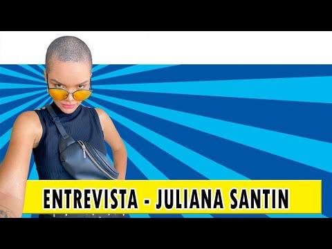 Entrevista - Juliana Santin | Podcast #24