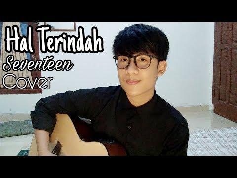 Seventeen-Hal Terindah ( Civer By M.Wira)