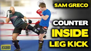 Surprise Counter Inside Leg Kick! - By Sam Greco