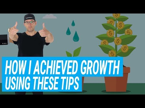 How I've Achieved Growth Using These Tips