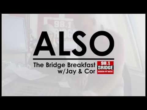 ALSO ft. The Bridge Breakfast w/Jay & Cor - Sept 29, 2017