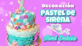 Pastel de sirena Nivel Delicia || Mermaid cake || Decoración principiantes en fondant
