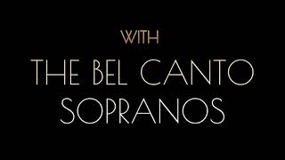 The Bel Canto Sopranos | Bringing the theatre to you