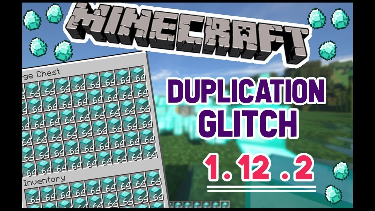 ✔ Minecraft Duplication Glitch [1 12 2] [Works on all versions]