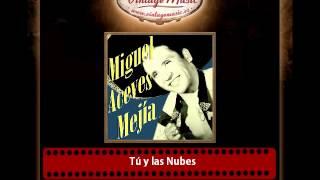 Miguel Aceves Mejía – Tú y las Nubes