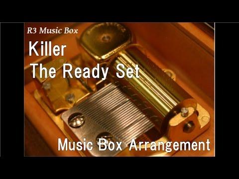 Killer/The Ready Set [Music Box]