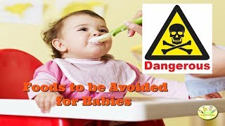 12 Dangerous Foods to be avoided for baby, Dangerous foods for baby till 1 year