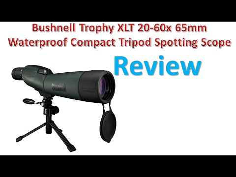 Bushnell Trophy XLT 20-60x 65mm Waterproof Compact Tripod Spotting Scope Review.