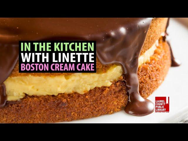 In The Kitchen with Linette: Boston Cream Cake