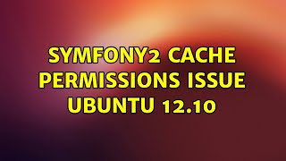 Ubuntu: Symfony2 cache permissions issue ubuntu 12.10