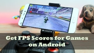 How to Get FPS (Frames Per Second) Scores of Android Game
