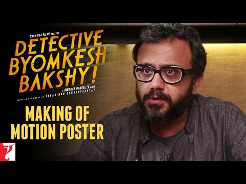 Detective Byomkesh Bakshy | Making of Motion Poster | Sushant Singh Rajput