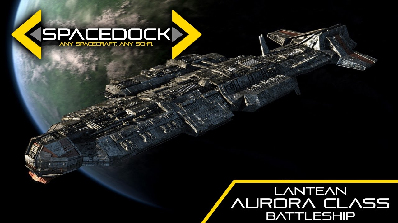 Stargate Aurora Class Lantean Battleship Spacedock Youtube