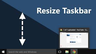 Windows 10 - How to Make the Taskbar Smaller or Bigger [Resize]