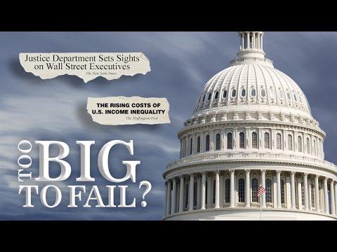 Too Big to Fail? - Full Video