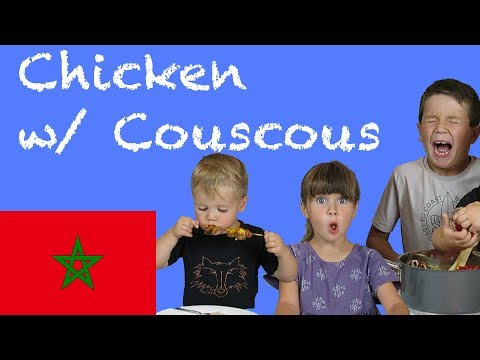 American Kids try food from Morocco |  Chicken & Couscous